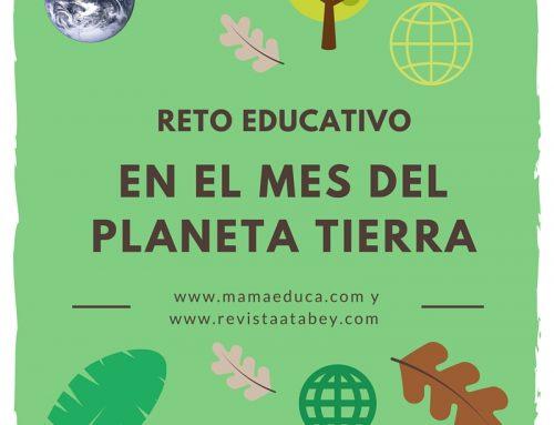 Reto educativo en el Mes del Planeta Tierra